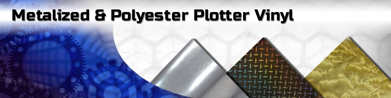 Metallized & Polyester Plotter Vinyl - Express Sign Products